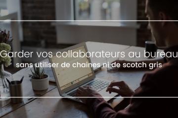 Espace de travail acréable pour les collaborateurs