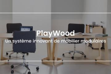 Meubles de bureaux PlayWood, un système innovant de mobilier modulaires