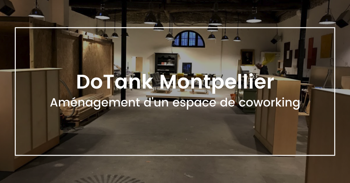 am nagement d 39 un espace de coworking montpellier openwood au dotank montpellier. Black Bedroom Furniture Sets. Home Design Ideas